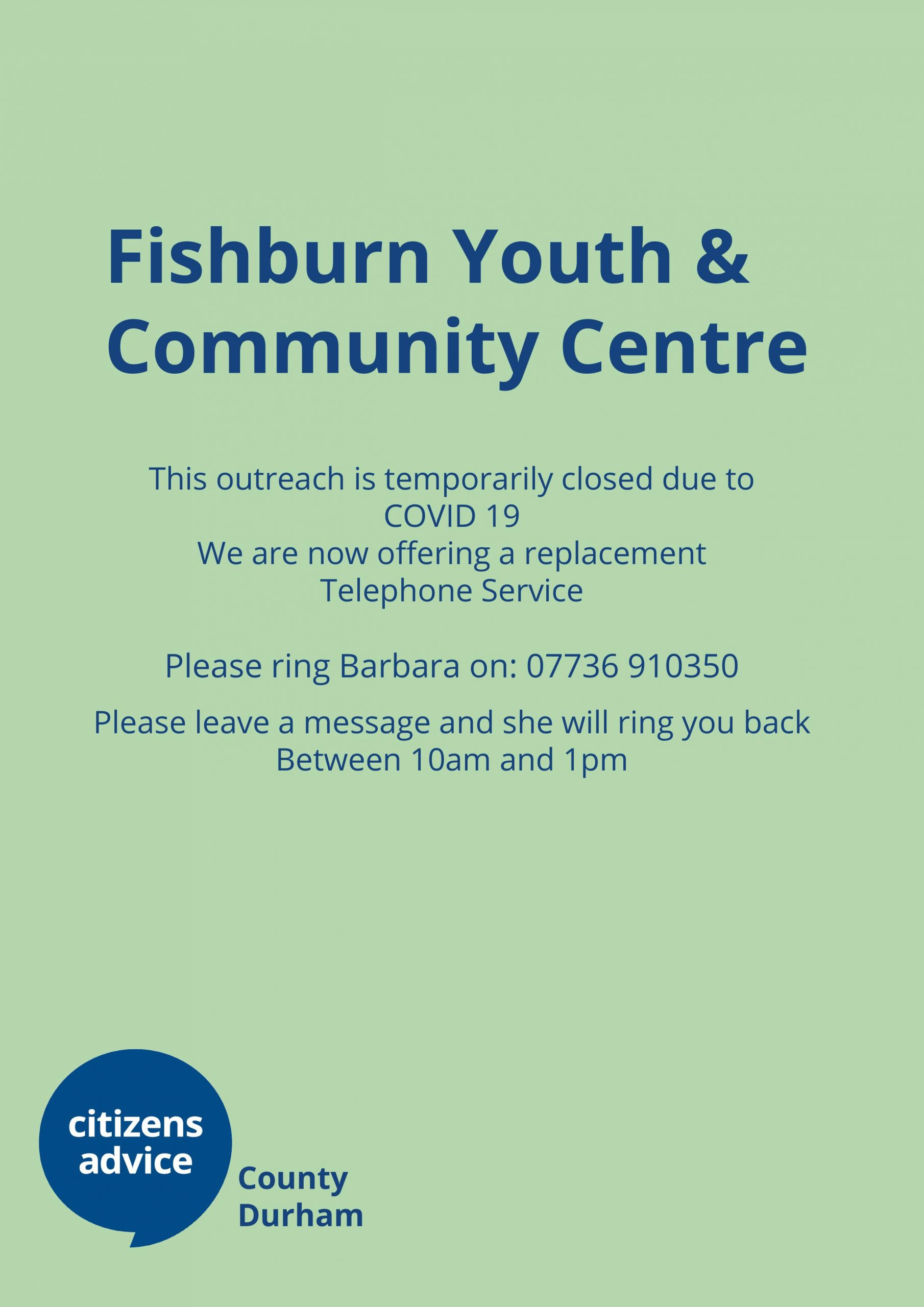 Fishburn – Outreach closed but please call…