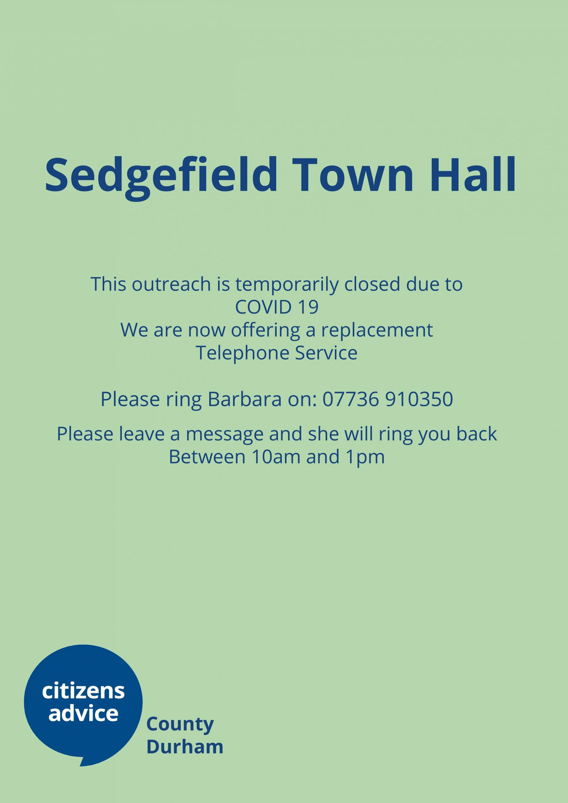 Sedgefield – Outreach closed but please call…